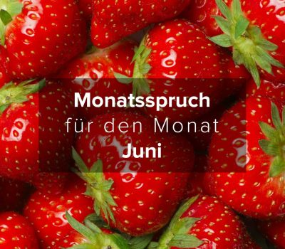 Monatsspruch für den Monat Juni 2019